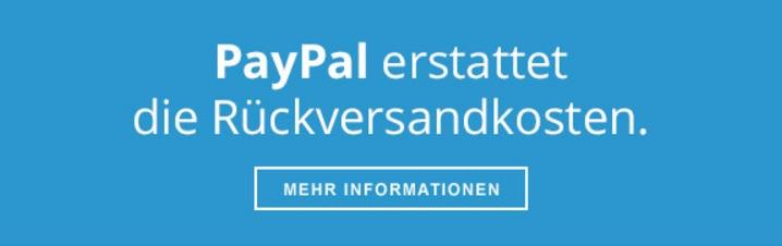 PayPal erstattet Ihre Retourenkosten (* PayPal Nutzungsbedingungen.)